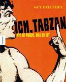 Ich, Tarzan: Wie er wurde, was er ist