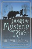 Down The Mysterly River Novel HC
