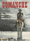 Comanche (1991) 10: Das Geheimnis um Algernon Brown