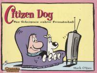 Citizen Dog (1999) 01: Das Geheimnis wahrer Freundschaft