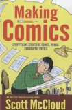 Making Comics: Storytelling Secrets of Comics, Manga, and Graphic Novels (2006) TPB
