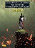 Auf der Suche nach dem Vogel der Zeit 07: Grauwolf