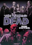 The Walking Dead (2006) Die Cover 01: Von 2003 bis 2010