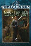 Machtspiele: Handbuch für Spione (Shadowrun Rollenspiel)