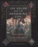 Joe Golem and the Drowning City: An illustrated Novel HC