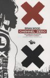 Channel Zero: The Complete Collection TPB