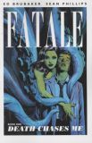 Fatale (2012) TPB 01: Death chases me