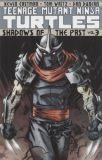 Teenage Mutant Ninja Turtles (2011) TPB 03: Shadows of the Past
