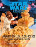 Das Star Wars Kochbuch: Wookie-Stullen, Klon-Scones ...