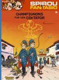 Spirou und Fantasio 05: Champignons für den Diktator