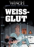 Largo Winch 18: Weissglut