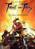 Troll von Troy (2001) 01: Trollgeschichten