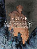 Das Grab Alexanders des Großen (2013) HC