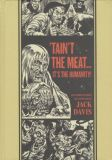 taint the Meat... its the Humanity! Stories by Jack Davis HC