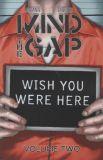 Mind the Gap TPB 2: Wish you were here