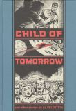 Child of Tomorrow and other stories illustrated by Al Feldstein