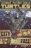 Teenage Mutant Ninja Turtles (2011) TPB 06: City Fall Part 1