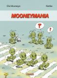 Die Mooneys: Mooneymania
