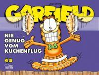 Garfield Softcover 45: Nie genug vom Kuchenflug