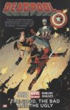 Deadpool (2013) TPB 03: The Good, The Bad and the Ugly