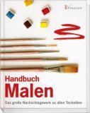 Handbuch Malen - Das große Nachschlagewerk