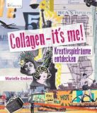 Collagen - it's me! Kreativspielräume entdecken