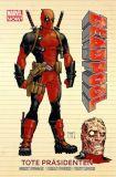 Deadpool (2014) Paperback 01: Tote Präsidenten [Hardcover]
