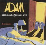 Adam - Das Leben beginnt um 6:40