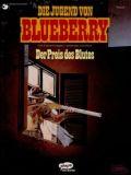 Blueberry 32: Der Preis des Blutes