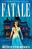 Fatale 04: Betet für Regen