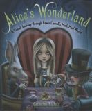 Alices Wonderland: A Visual Journey through Lewis Carrolls Mad, Mad World