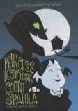 Princess Decomposia and Count Spatula HC