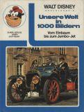 Walt Disney Enzyklopädie (1971) 02: Unsere Welt in 1000 Bildern - Vom Einbaum bis zum Jumbo-Jet