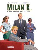 Milan K. 01: Das nackte Überleben