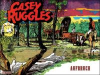 Casey Ruggles 01: Aufbruch