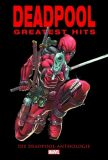 Deadpool - Greatest Hits: Die Deadpool-Anthologie