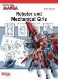 How To Draw Manga: Roboter und Mechanical Girls