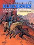 Blueberry 50: Die Jugend von Blueberry Nr. 21 - Der Konvoi der Verdammten