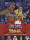 He-Man and She-Ra: A Complete Guide to the Classic Animated Adventures (2016) HC [Mängelexemplar]