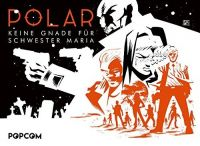 Polar 03: Keine Gnade für Schwester Maria