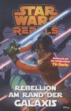 Star Wars Rebels (2015) Paperback 03: Rebellion am Rand der Galaxis