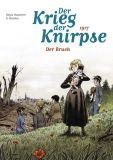 Der Krieg der Knirpse 04: 1917 - Der Bruch