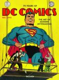 75 Years of DC Comics: The Art of Modern Mythmaking [1. Ausgabe]