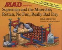 MAD presents Superman and the Miserable, Rotten, No Fun, Really Bad Day (2017) HC