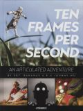 Ten Frames per Second: An Articulated Adventure (2017) Artbook