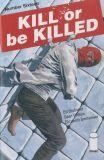 Kill or be Killed (2016) 16