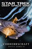 Star Trek - Deep Space Nine Roman: Vorherrschaft