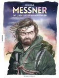 Reinhold Messner - Das Leben eines Extrembergsteigers