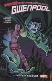 The Unbelievable Gwenpool (2016) TPB 05: Lost in the Plot