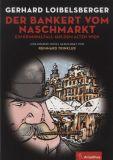 Der Bankert vom Naschmarkt: Ein Kriminalfall aus dem Alten Wien